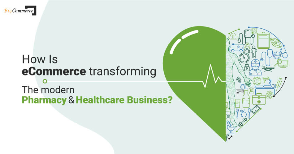 how-is-eCommerce-transforming-the-modern-pharmacy-and-healthcare-business