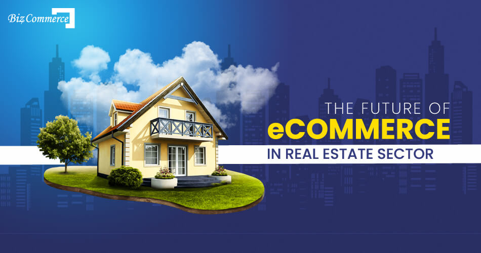 the-future-of-eCommerce-in-real-estate-sector