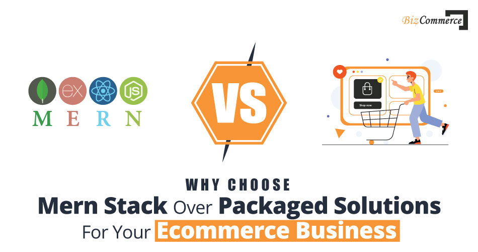 https://biz4commerce.com/images/why-choose-mern-stack-over-packaged-solutions-for-your-eCommerce-business